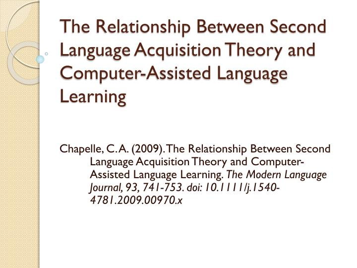 the relationship between second language acquisition theory and computer assisted language learning n.