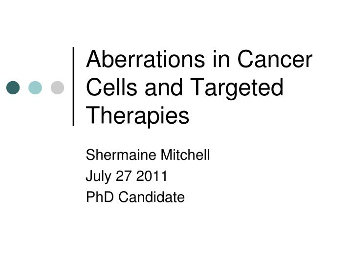aberrations in cancer cells and targeted therapies n.