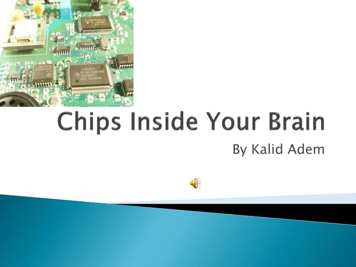 chips inside your brain n.