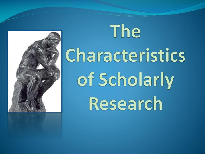 the characteristics of scholarly research n.