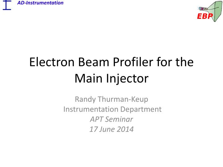 electron beam profiler for the main injector n.