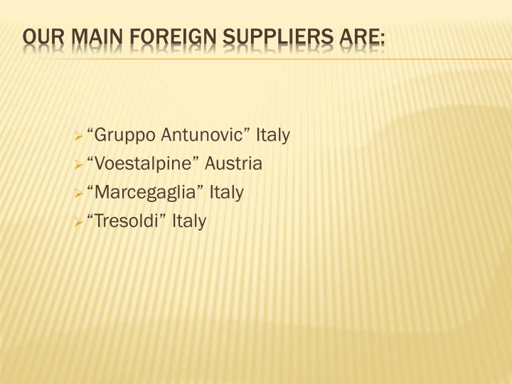 Our main foreign suppliers are