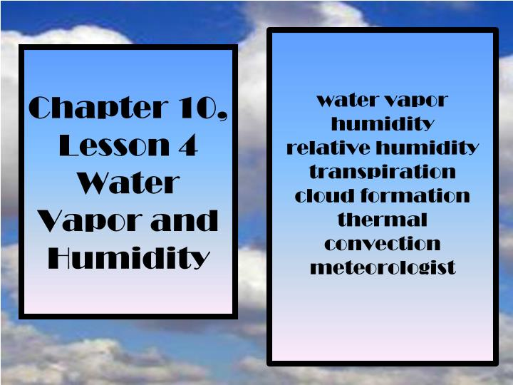 chapter 10 lesson 4 water vapor and humidity n.