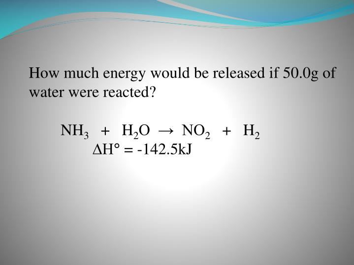 How much energy would be released if 50.0g of water were reacted?