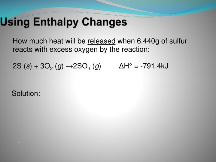 Using Enthalpy Changes