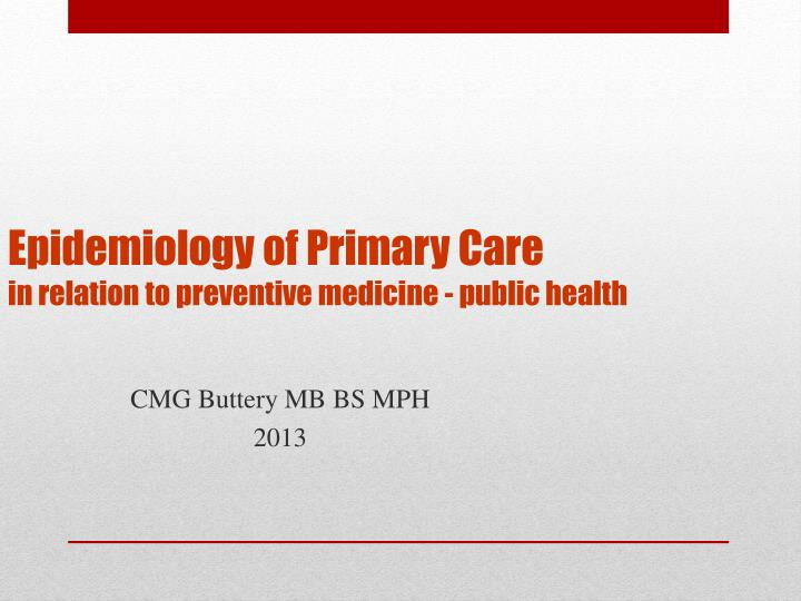 epidemiology of primary care in relation to preventive medicine public health n.