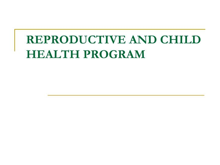 reproductive and child health program n.