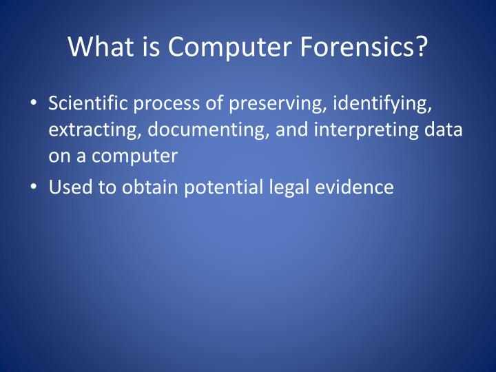 What is computer forensics