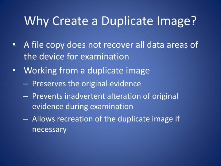 Why Create a Duplicate Image?