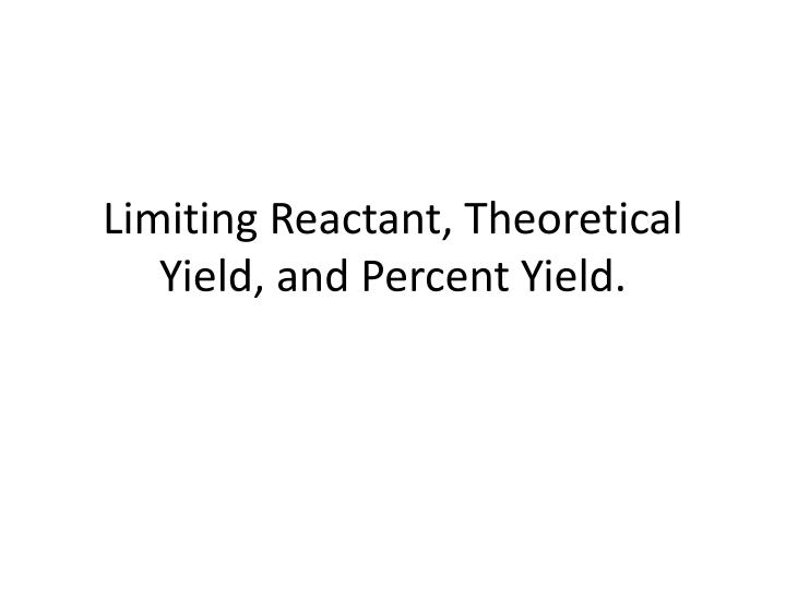 limiting reactant theoretical yield and percent yield n.