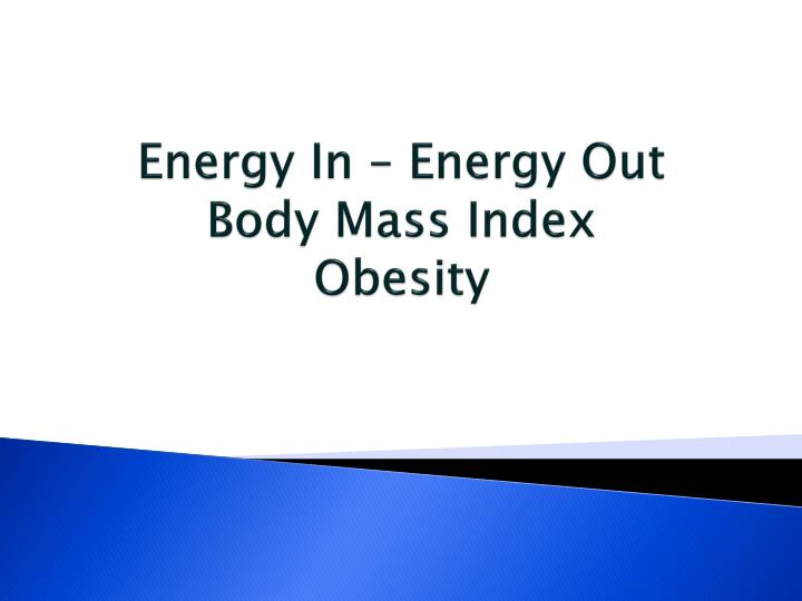 energy in energy out body mass index obesity n.