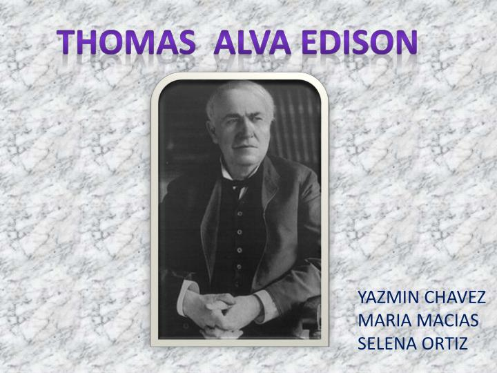 essays on thomas alva edison Thomas alva edison (february 11, 1847 - october 18, 1931) was an american inventor and entrepreneur, who invented many thingsthomas edison developed one of the first practical light bulbs, but contrary to popular belief did not invent the light bulbedison's 1093 patents were the most granted to any inventor in his time he started the.
