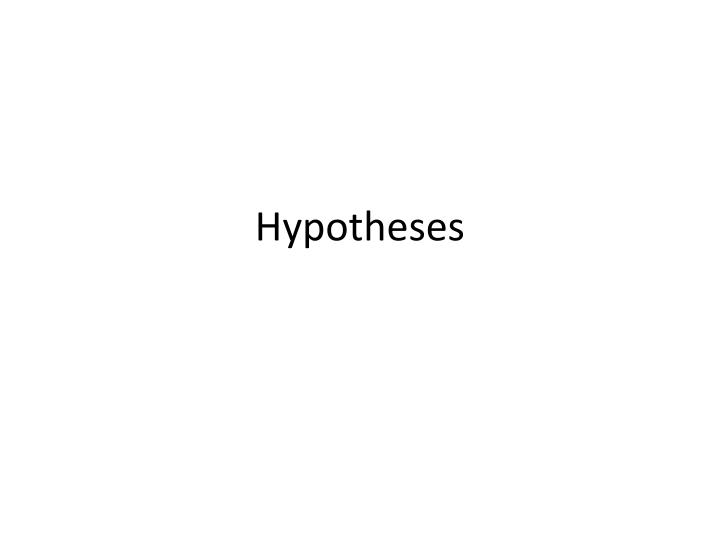 hypotheses n.