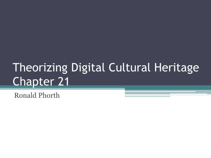theorizing digital cultural heritage chapter 21 n.