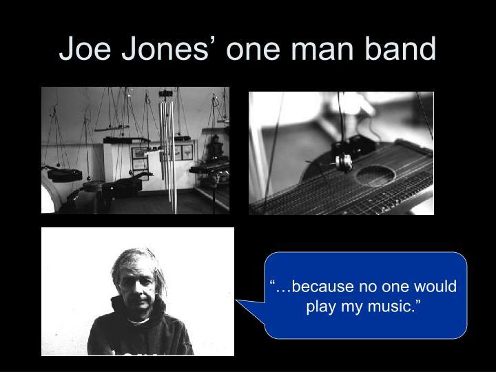 Joe Jones' one man band