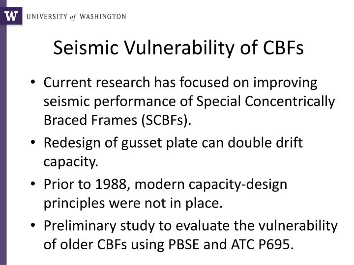 Seismic vulnerability of cbfs