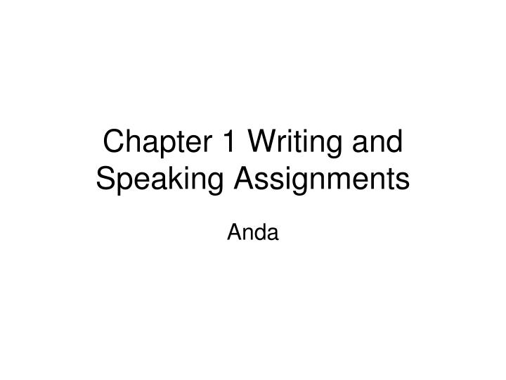 chapter 1 writing and speaking assignments n.