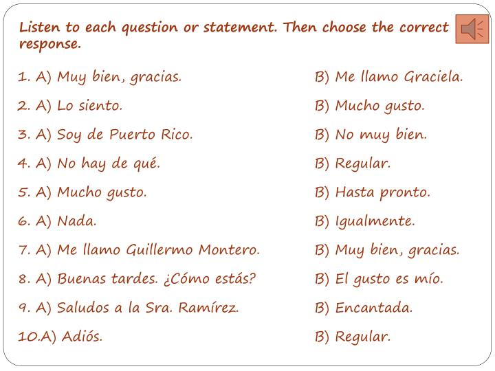 Listen to each question or statement. Then choose the correct