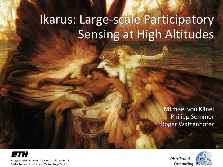 ikarus large scale participatory sensing at high altitudes n.
