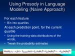 using prosody in language modeling naive approach