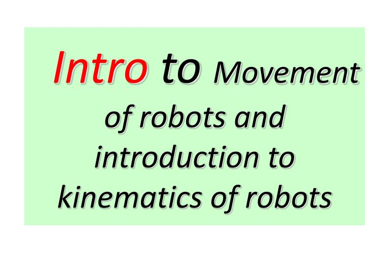 intro to movement of robots and introduction to kinematics of robots n.
