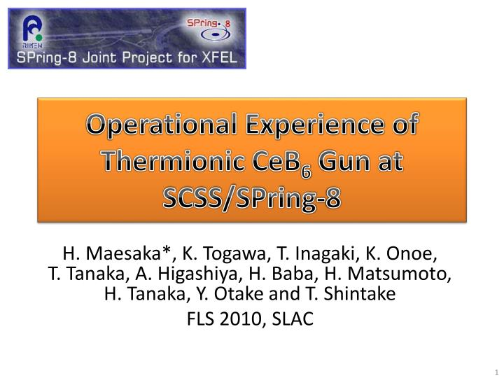 operational experience of thermionic ceb 6 gun at scss spring 8 n.