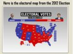 here is the electoral map from the 2012 election