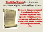 the bill of rights lists the most important rights retained by citizens