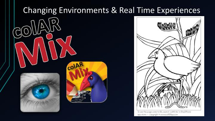 Changing Environments & Real Time Experiences