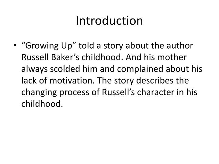 """growing up by russell baker About russell baker russell baker has been charming readers for years with his astute political commentary and biting cerebral wit the noted journalist, humorist, essayist, and biographer has written or edited seventeen books, and was the author of the nationally syndicated """"observer"""" column."""