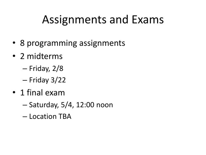 Assignments and Exams