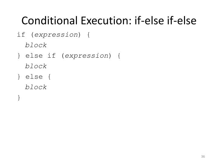 Conditional Execution: if-else if-else