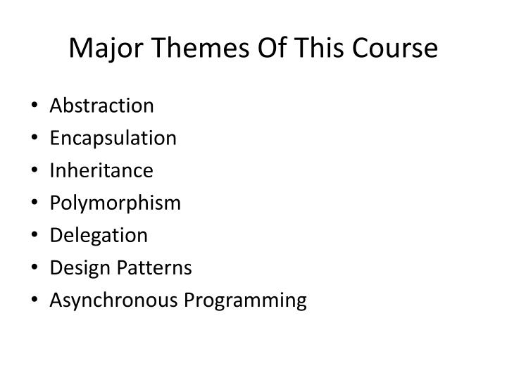 Major Themes Of This Course