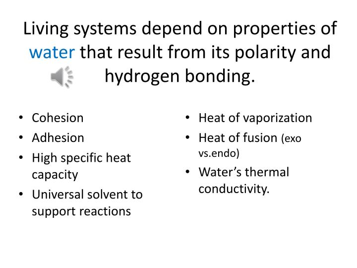 Living systems depend on properties of