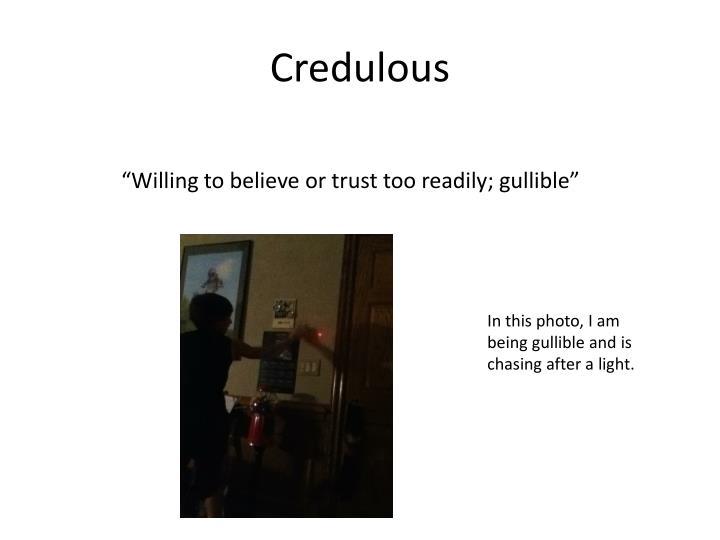 Credulous