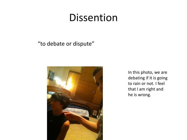 Dissention