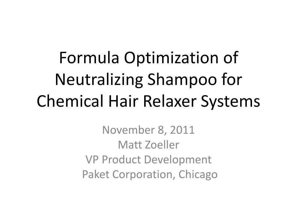 PPT - Formula Optimization of Neutralizing Shampoo for