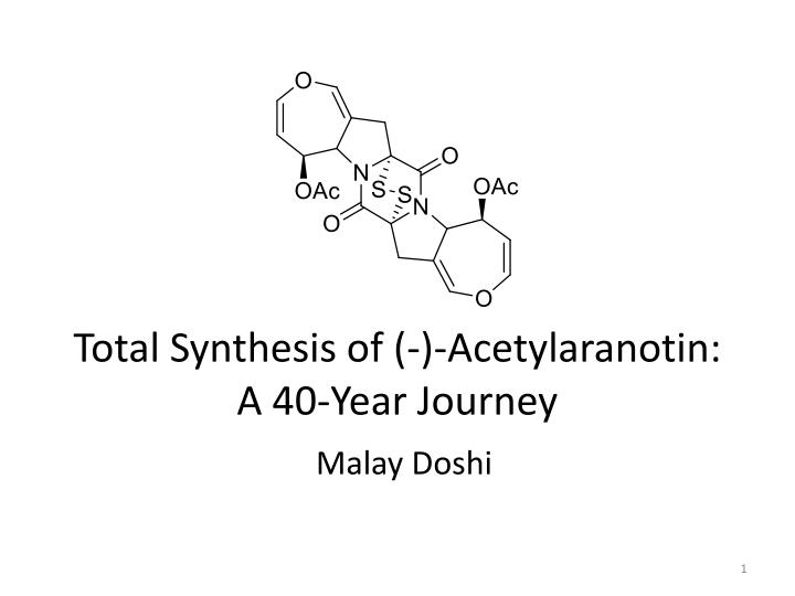 total synthesis of acetylaranotin a 40 year journey n.