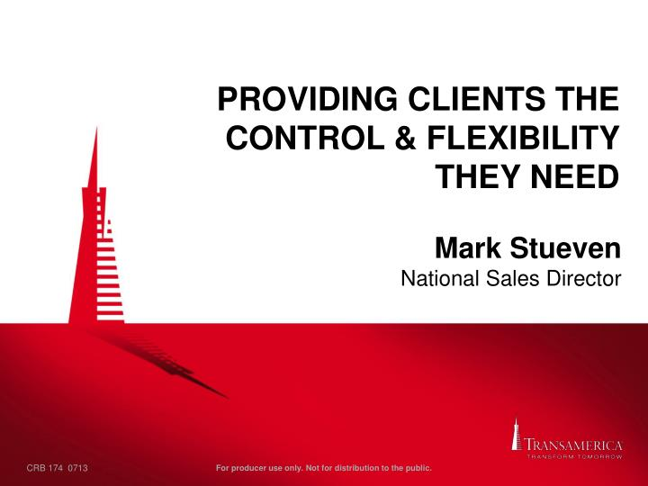 providing clients the control flexibility they need n.