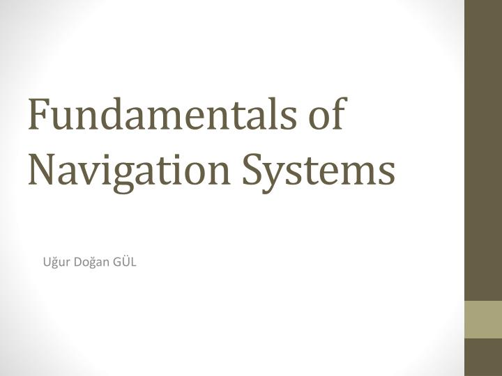 fundamentals of navigation systems n.