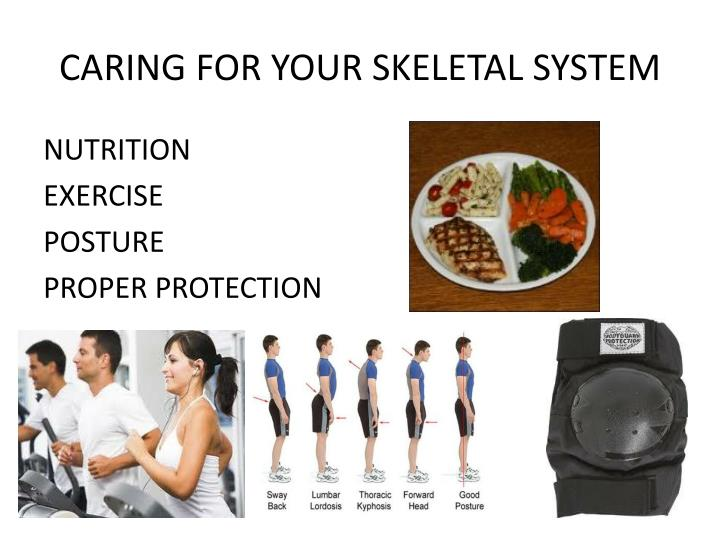CARING FOR YOUR SKELETAL SYSTEM