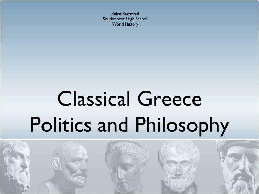 PPT - Classical Greece Politics and Philosophy PowerPoint ...