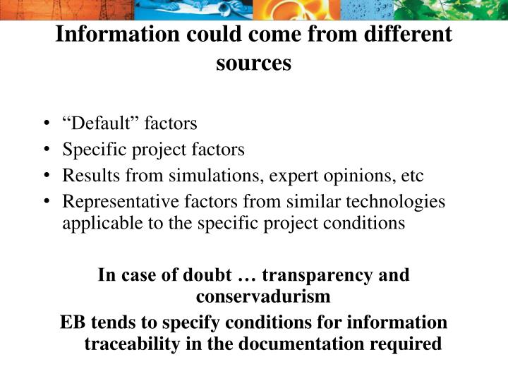 Information could come from different sources
