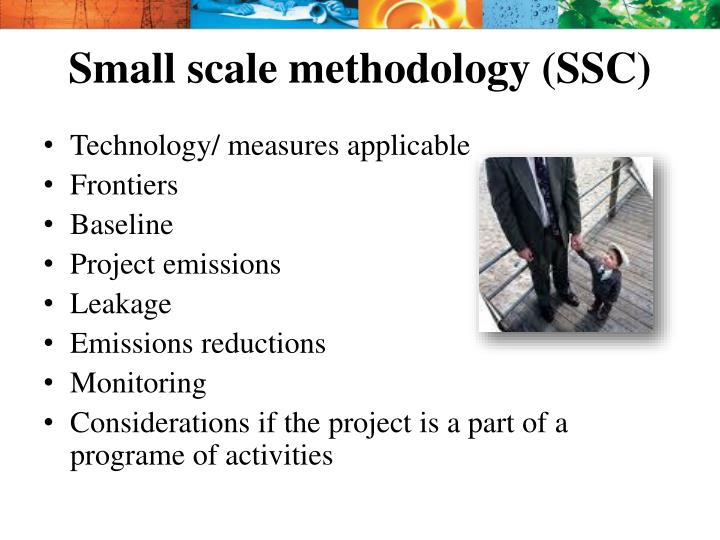 Small scale methodology