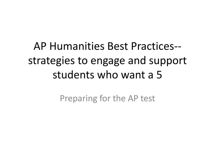 ap humanities best practices strategies to engage and support students who want a 5 n.