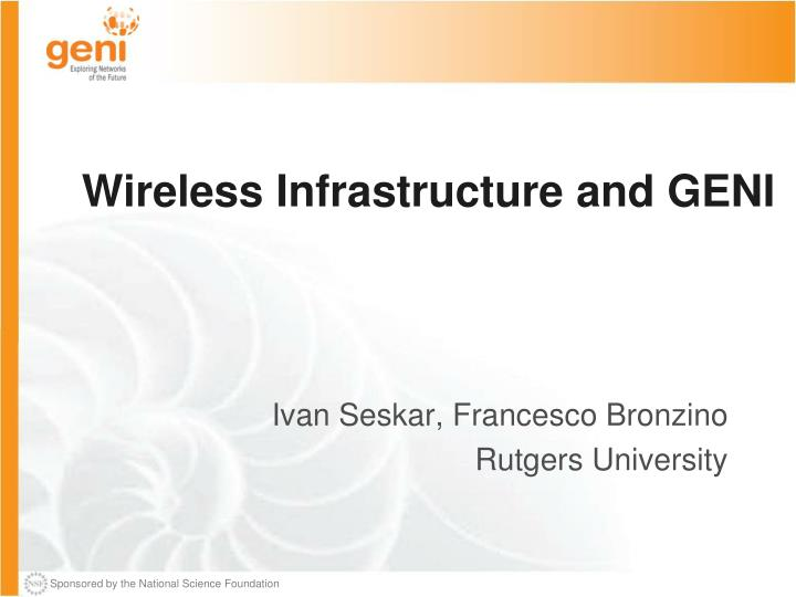 Wireless infrastructure and geni