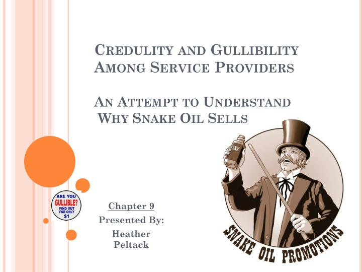 credulity and gullibility among service providers an attempt to understand why snake oil sells n.