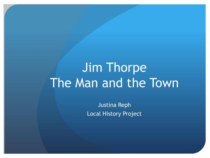 jim thorpe the man and the town n.