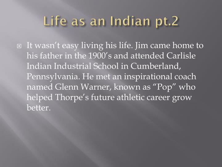 Life as an Indian pt.2