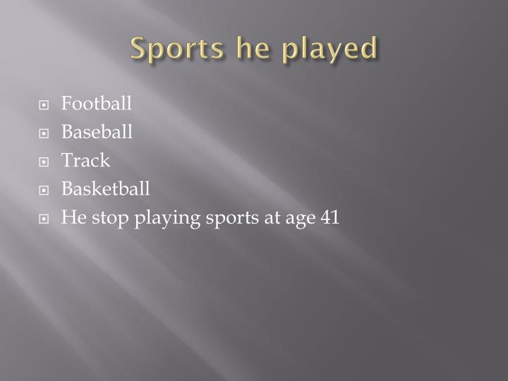 Sports he played